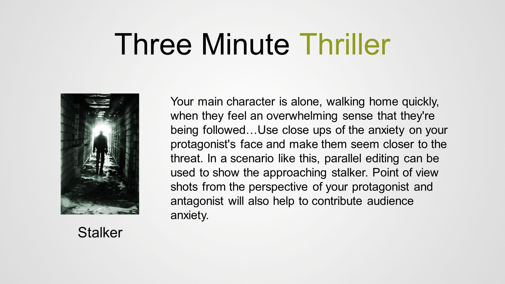 Three Minute Thriller Stalker