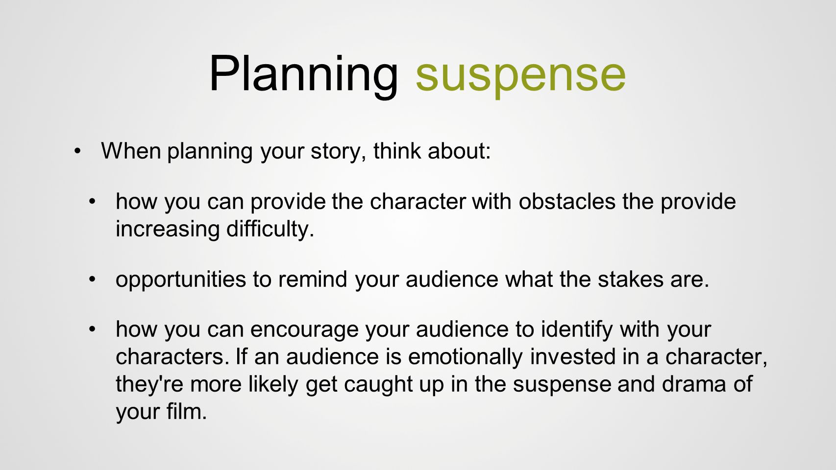 Planning suspense When planning your story, think about: