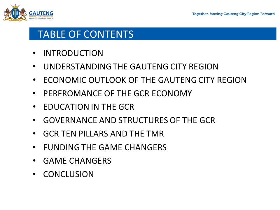 TABLE OF CONTENTS INTRODUCTION UNDERSTANDING THE GAUTENG CITY REGION