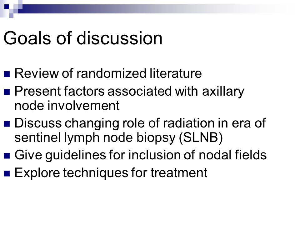 Goals of discussion Review of randomized literature