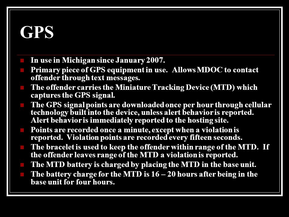 GPS In use in Michigan since January 2007.