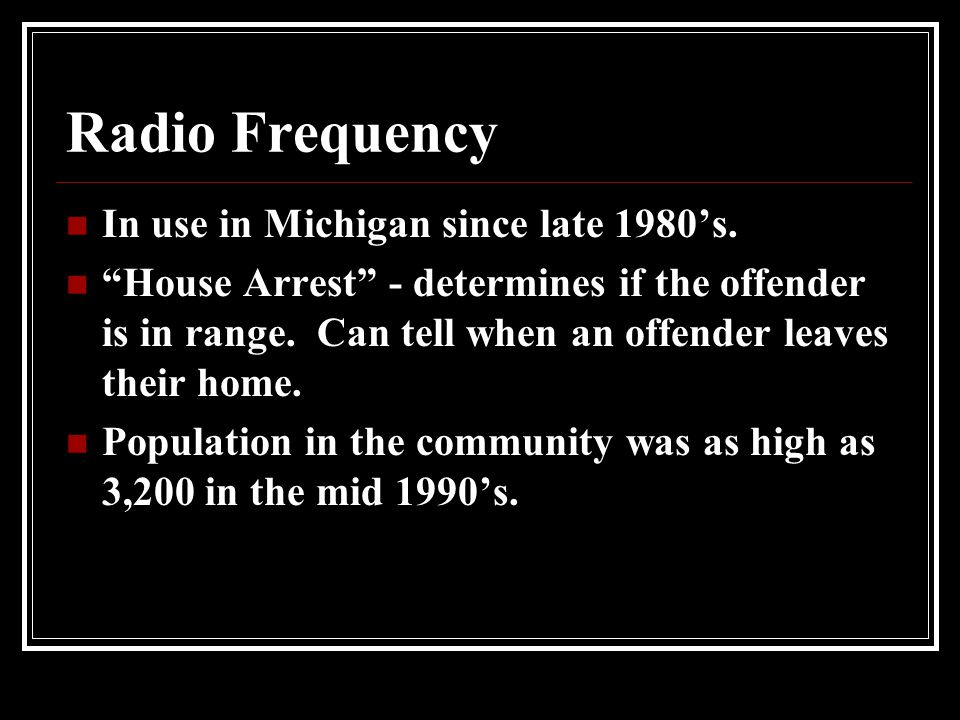 Radio Frequency In use in Michigan since late 1980's.