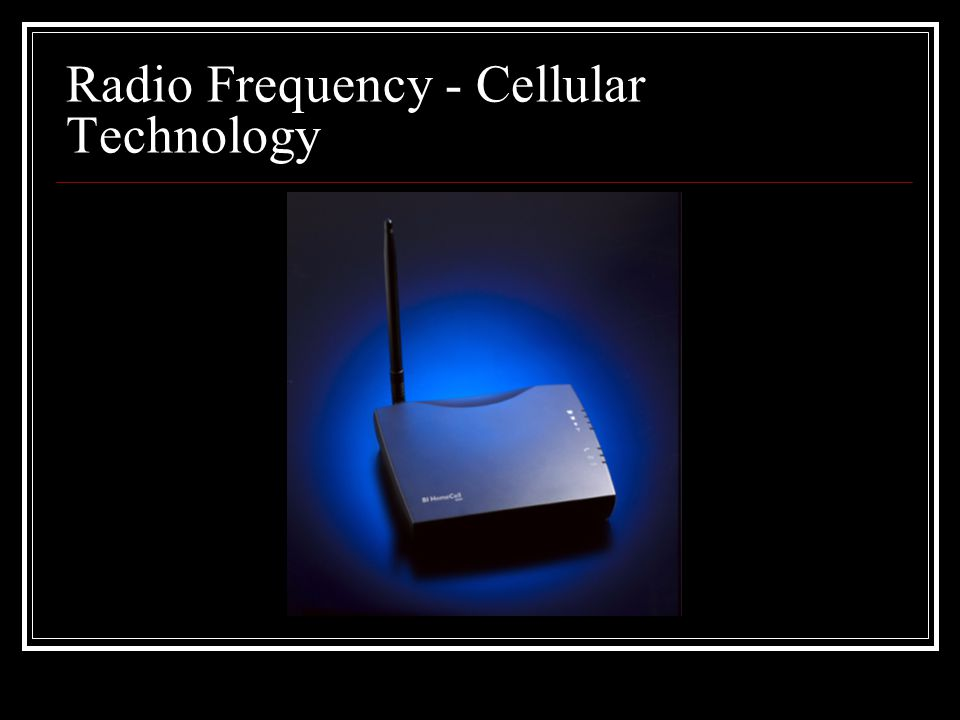 Radio Frequency - Cellular Technology