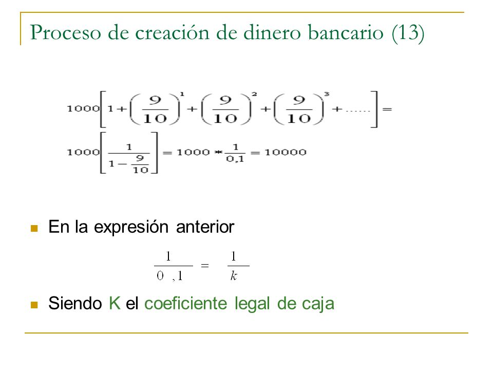 Proceso de creación de dinero bancario (13)