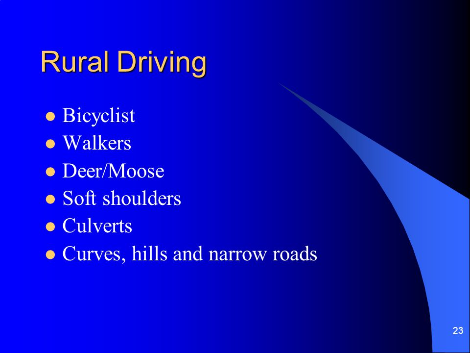 Rural Driving Bicyclist Walkers Deer/Moose Soft shoulders Culverts