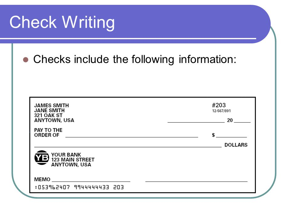 Check Writing Checks include the following information: