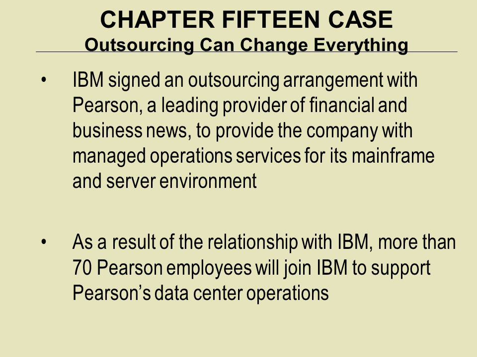 CHAPTER FIFTEEN CASE Outsourcing Can Change Everything