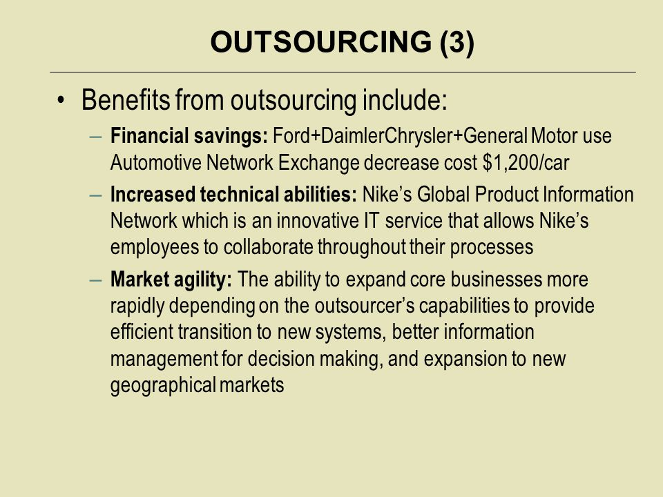 Benefits from outsourcing include: