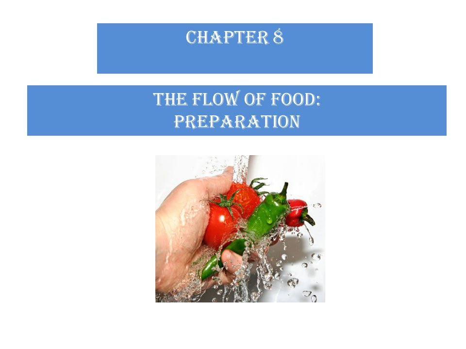 CHAPTER 8 The flow of food: preparation