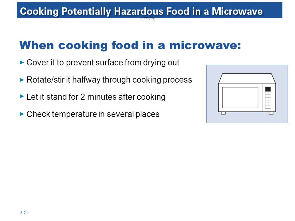 When cooking food in a microwave: