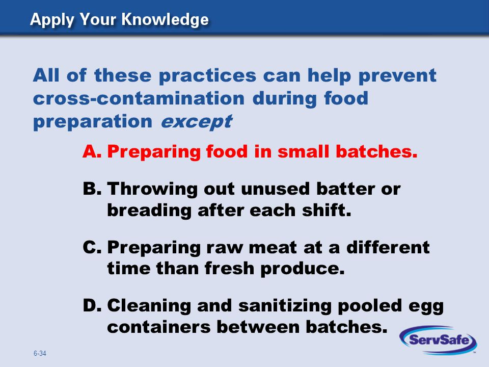 All of these practices can help prevent cross-contamination during food preparation except