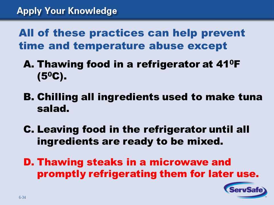 All of these practices can help prevent time and temperature abuse except