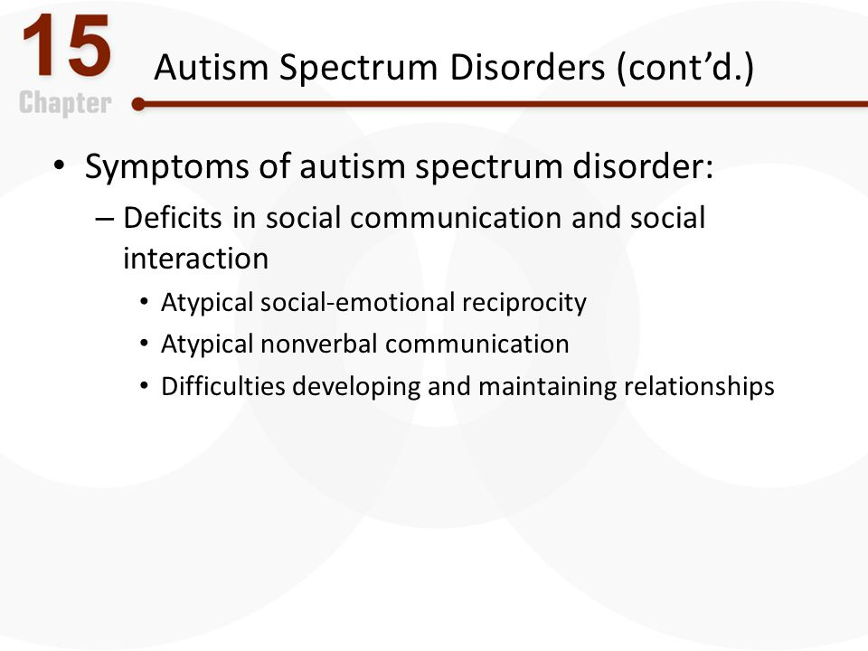 Autism Spectrum Disorders (cont'd.)