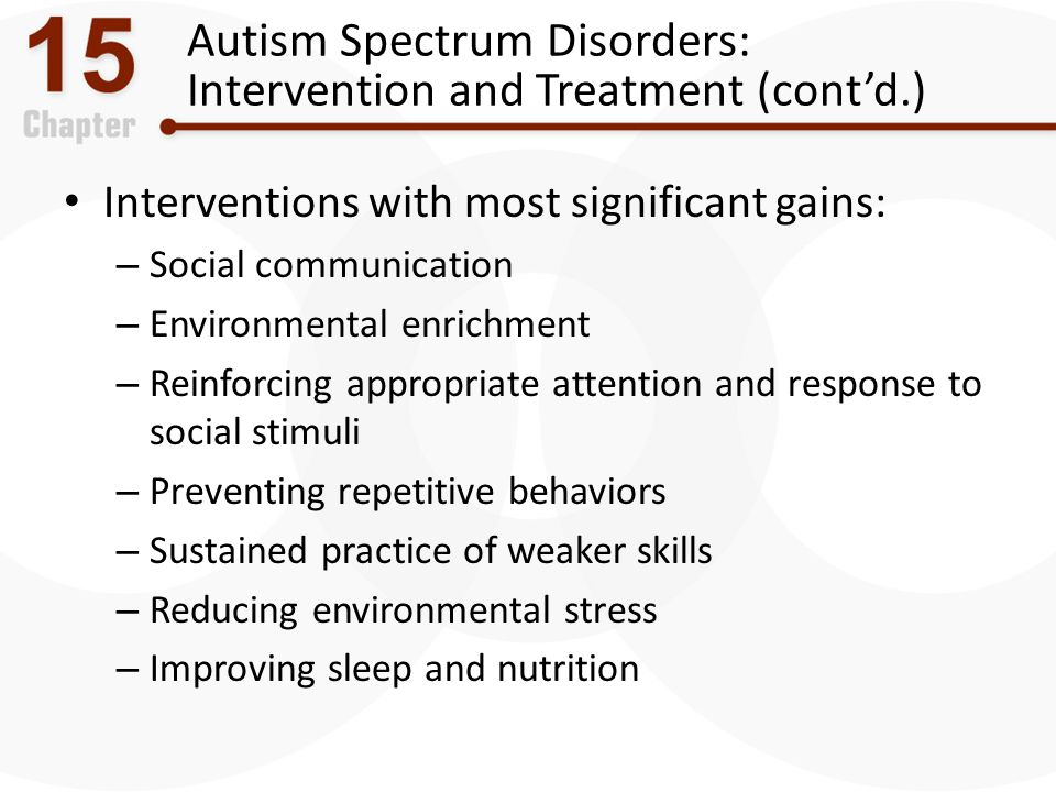 Autism Spectrum Disorders: Intervention and Treatment (cont'd.)