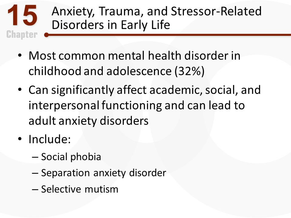 Anxiety, Trauma, and Stressor-Related Disorders in Early Life
