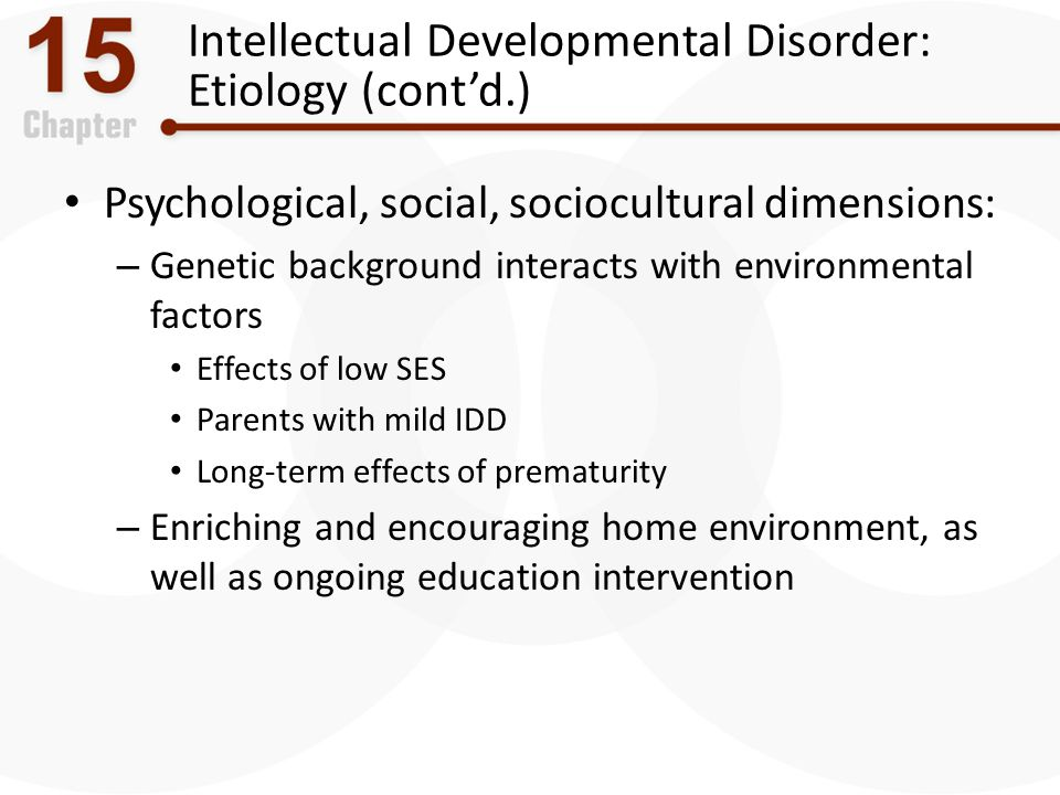 Intellectual Developmental Disorder: Etiology (cont'd.)