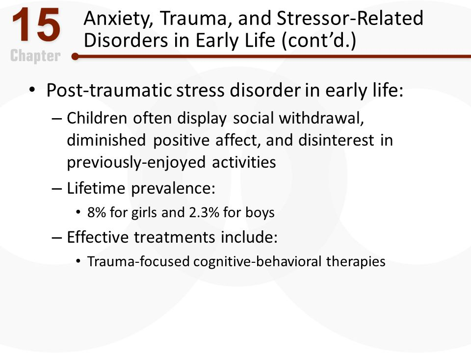 Anxiety, Trauma, and Stressor-Related Disorders in Early Life (cont'd