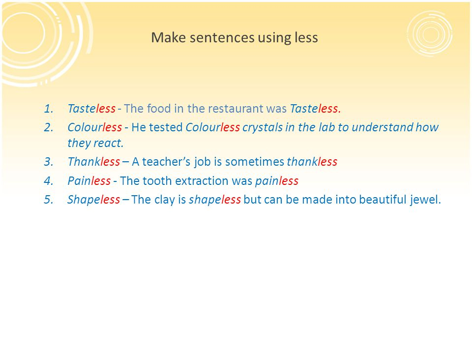 Make sentences using less