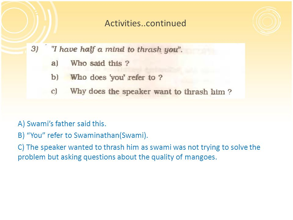 Activities..continued A) Swami's father said this.
