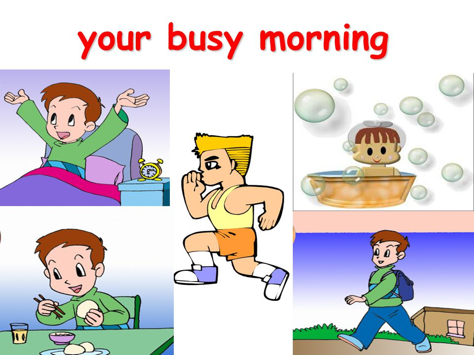 your busy morning