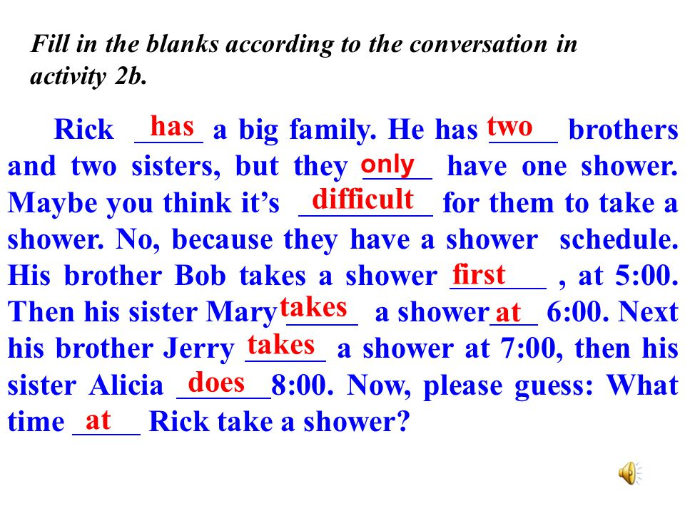 Fill in the blanks according to the conversation in activity 2b.