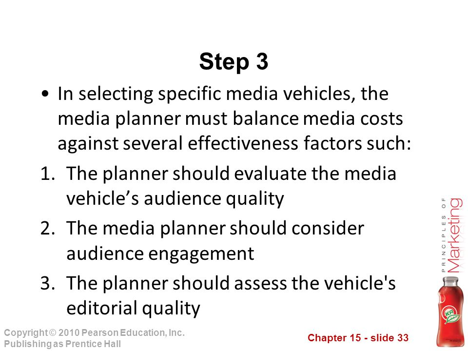 Step 3 In selecting specific media vehicles, the media planner must balance media costs against several effectiveness factors such: