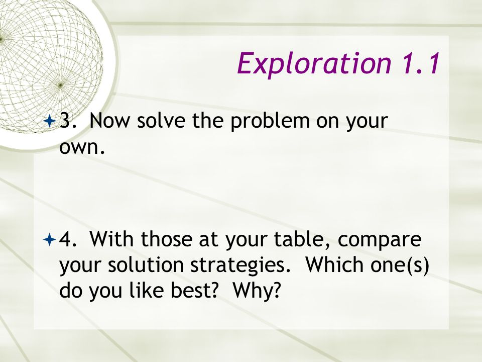Exploration 1.1 3. Now solve the problem on your own.