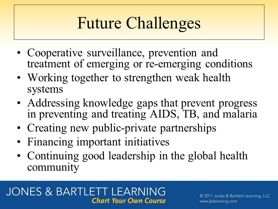 Future Challenges Cooperative surveillance, prevention and treatment of emerging or re-emerging conditions.