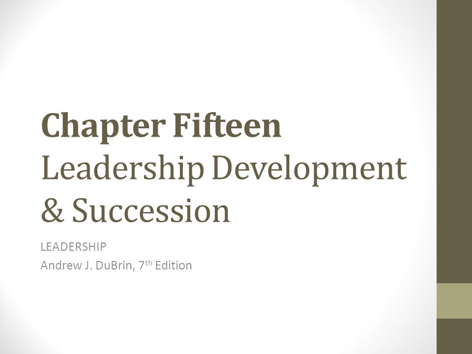 Chapter Fifteen Leadership Development & Succession