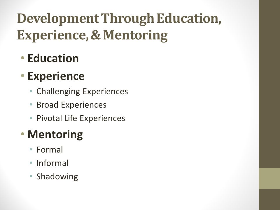 Development Through Education, Experience, & Mentoring