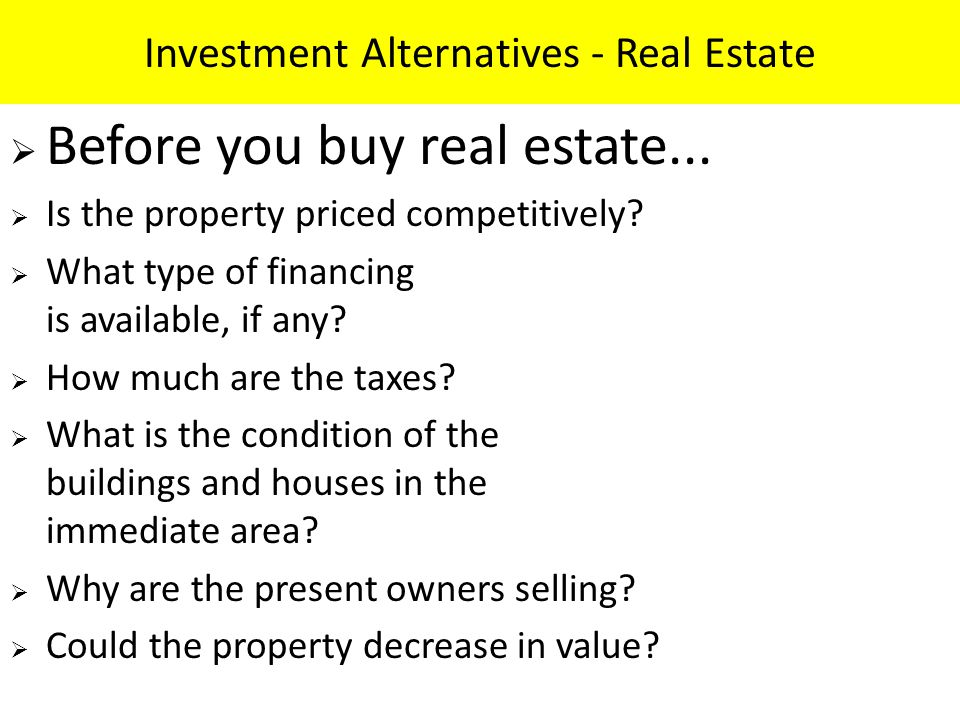 Investment Alternatives - Real Estate