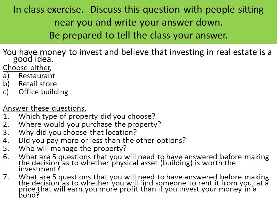 In class exercise. Discuss this question with people sitting near you and write your answer down. Be prepared to tell the class your answer.