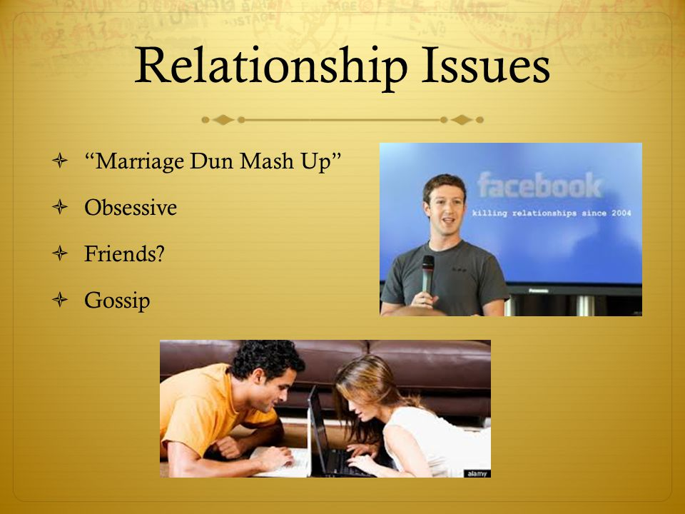 Relationship Issues Marriage Dun Mash Up Obsessive Friends Gossip
