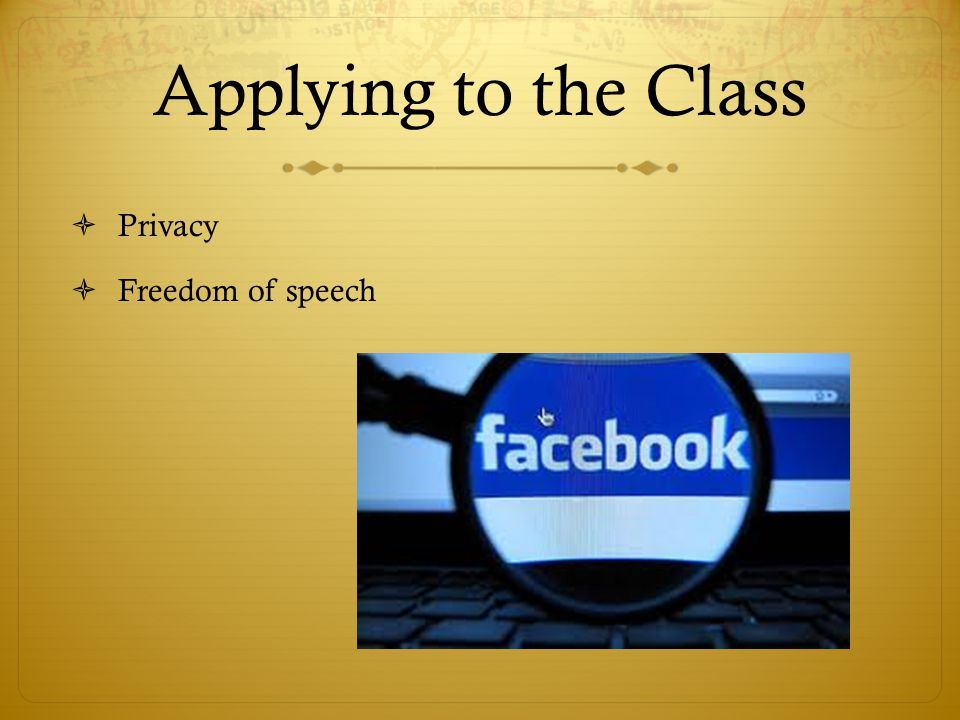 Applying to the Class Privacy Freedom of speech
