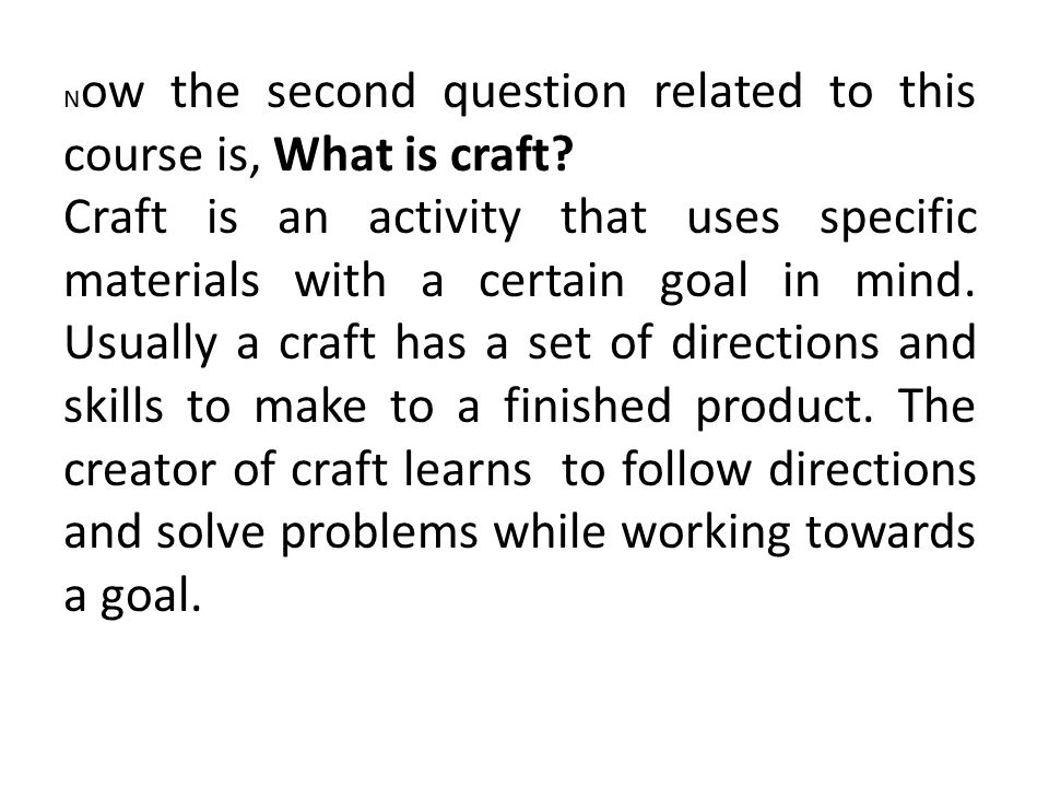 Now the second question related to this course is, What is craft