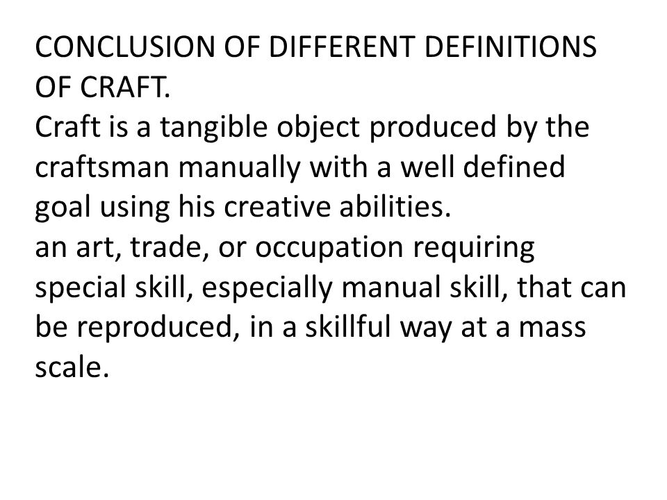 CONCLUSION OF DIFFERENT DEFINITIONS OF CRAFT.