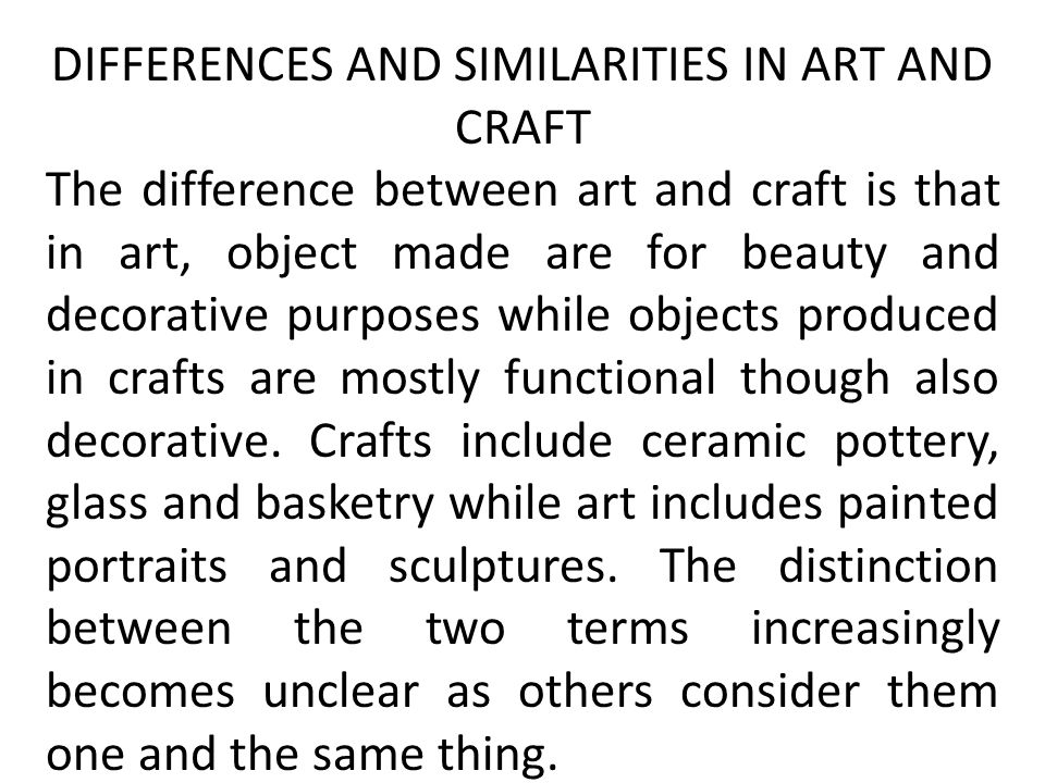 DIFFERENCES AND SIMILARITIES IN ART AND CRAFT