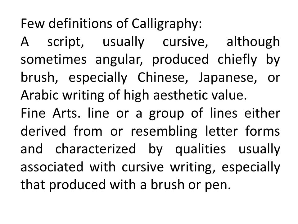 Few definitions of Calligraphy: