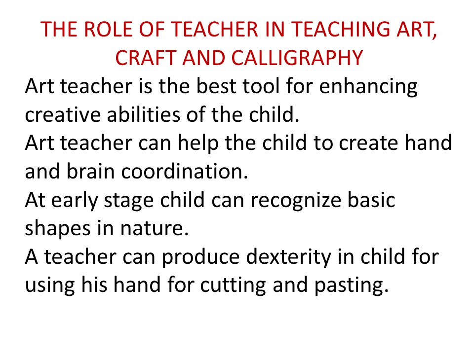 THE ROLE OF TEACHER IN TEACHING ART, CRAFT AND CALLIGRAPHY