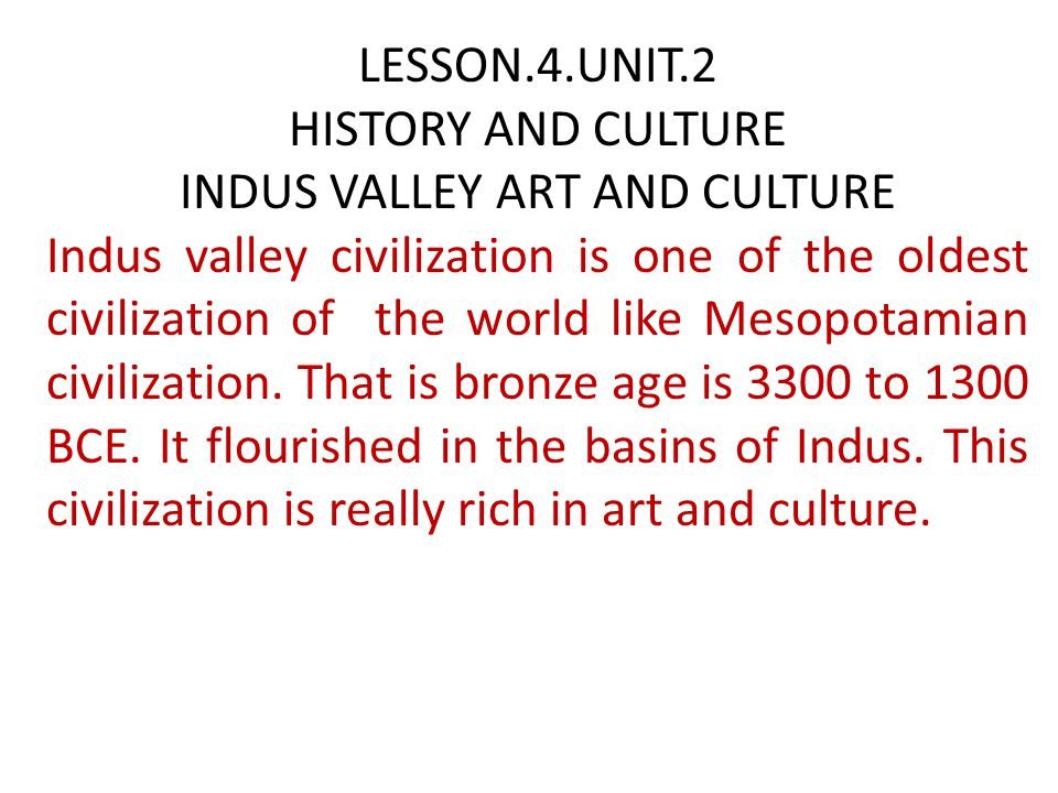 LESSON.4.UNIT.2 HISTORY AND CULTURE INDUS VALLEY ART AND CULTURE