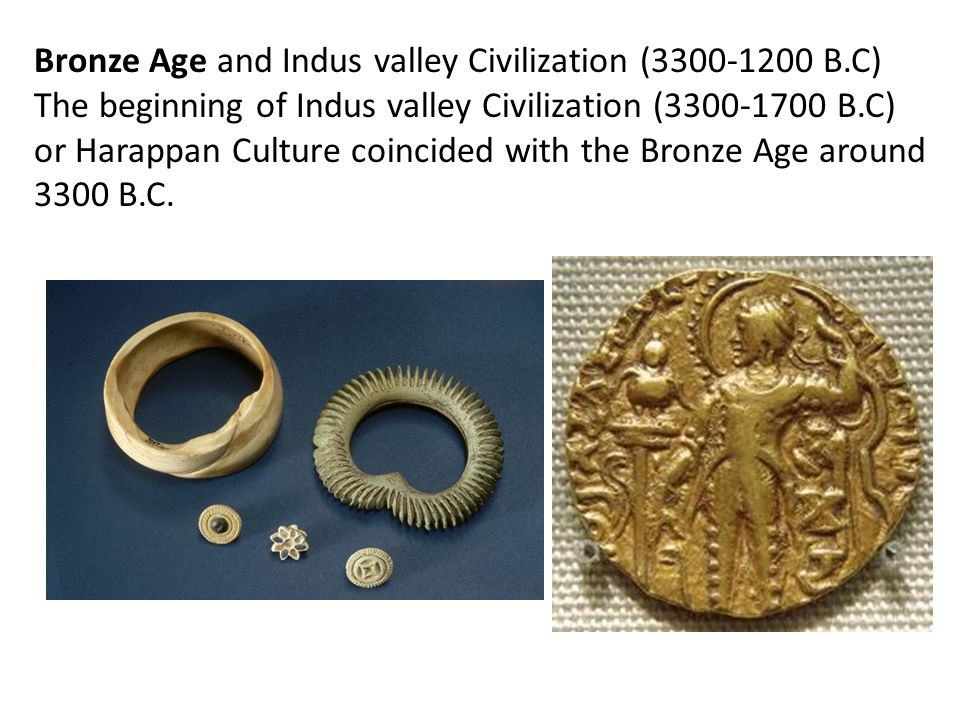 Bronze Age and Indus valley Civilization (3300-1200 B