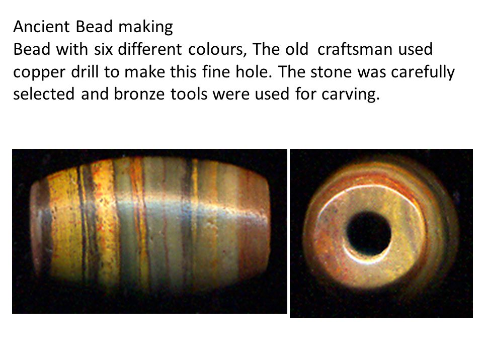 Ancient Bead making Bead with six different colours, The old craftsman used copper drill to make this fine hole.