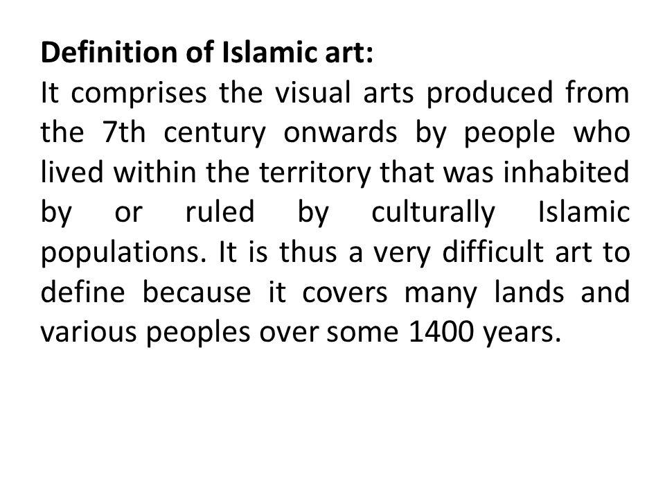 Definition of Islamic art:
