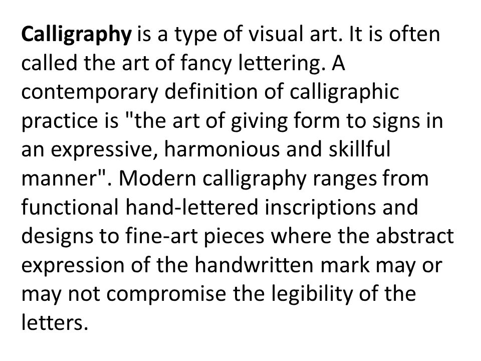 Calligraphy is a type of visual art