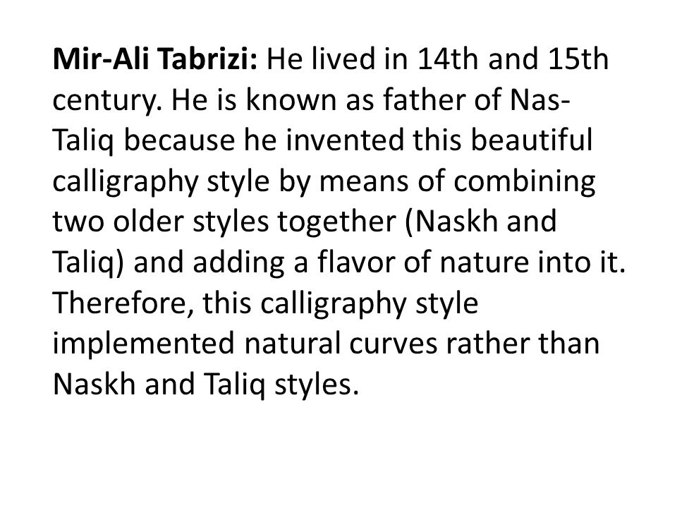 Mir-Ali Tabrizi: He lived in 14th and 15th century