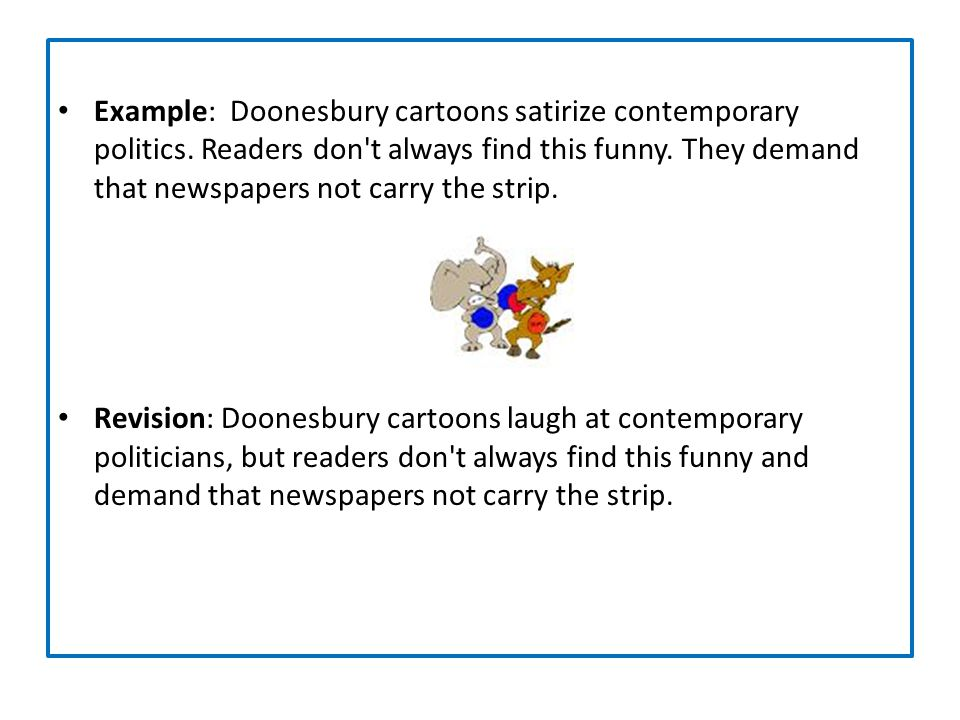Example: Doonesbury cartoons satirize contemporary politics