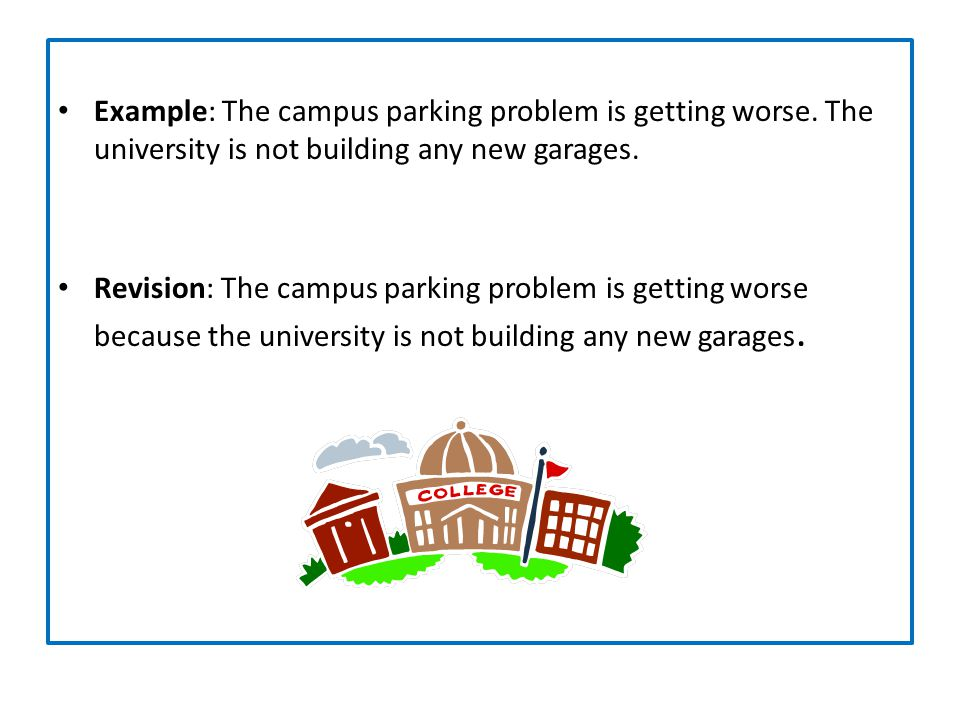 Example: The campus parking problem is getting worse