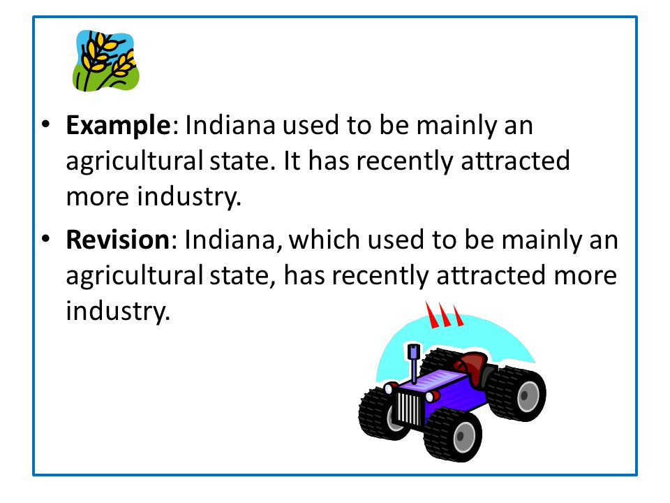 Example: Indiana used to be mainly an agricultural state