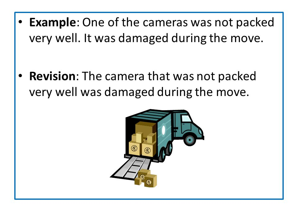 Example: One of the cameras was not packed very well