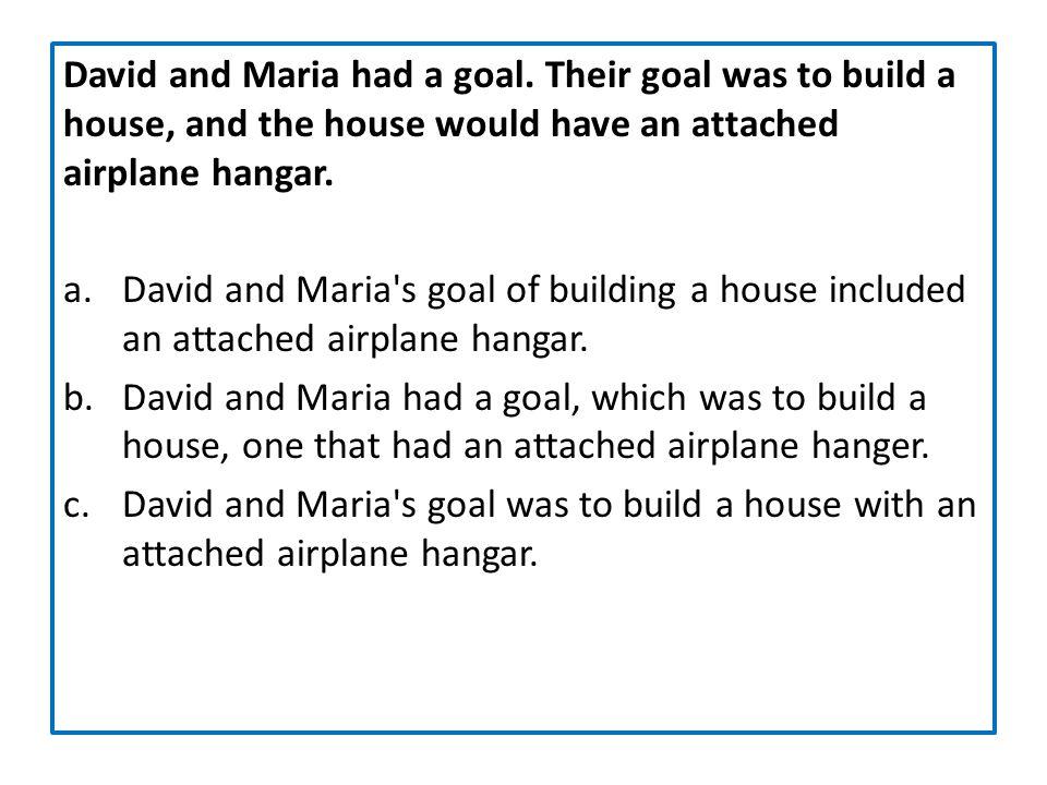 David and Maria had a goal